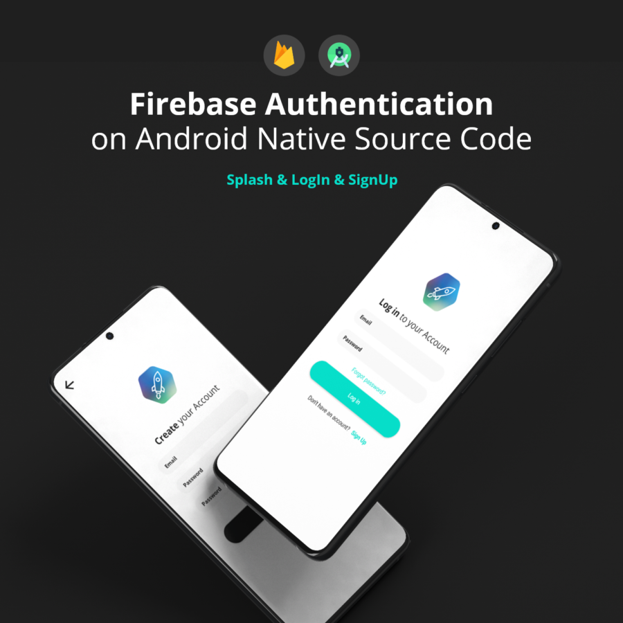 Authenticate with Firebase Sign Up and Log In on Android Native