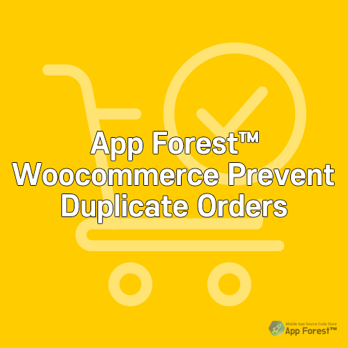 AppForest Woocommerce Prevent Duplicate Orders