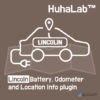 Huhalab Lincoln Battery, Odometer and Location Info plugin